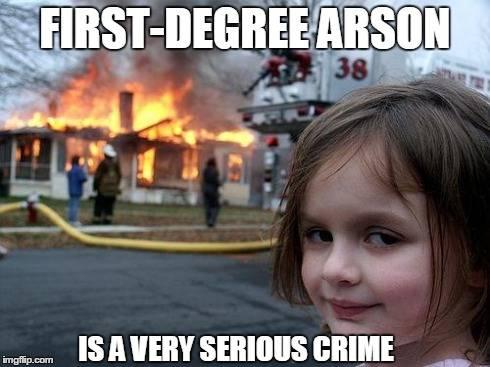 Arson Meme
