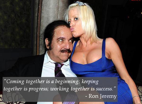 Ron Jeremy Quote
